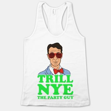Trill Nye The Party Guy