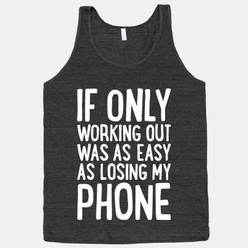 If Only Working Out Were As Easy As Losing My Phone