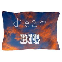 Dream Big Pillow Case - Inspirational quote , motivational quote, clouds, sky, blue, sunset, sunrise