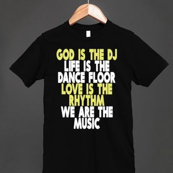 God is The DJ - Life is The Dance Floor - Music  T Shirt - many styles and colors to choose from