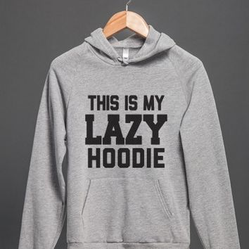 This Is My Lazy Hoodie