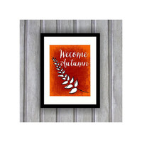 Welcome Autumn, Instant Download, Digital Print, Autumn Art, Autumn Decor, Fall Art, Fall Decorations, Autumn Decorations, Autumn Leaf