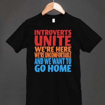 Introverts Unite - We're Here - We're Uncomfortable And We Want To Go Home - Funny Shirt