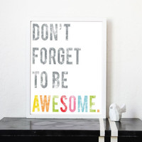 Don't Forget To Be Awesome 5x7 Word Art Print