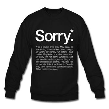 """""""Sorry.* For a limited time only"""" Sweatshirt"""