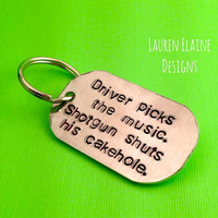 Driver Picks the Music Shotgun Shuts His Cakehole- Hand Stamped Dog Tag Aluminum Keychain- Sam and Dean Quote