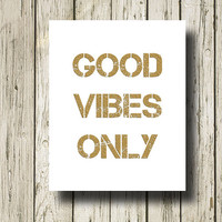 Good Vibes Only Golden Quotes Black White Gold Digital Typography Art Print Wall Art Home Decor G048w