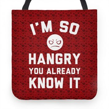 I'm So Hangry You Already Know It