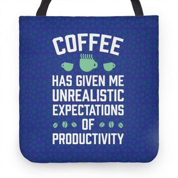 Coffee Has Given Me Unrealistic Expectations Of Productivity