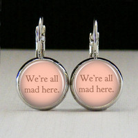 Round Glass Bezel Earrings We're All Mad Here Alice In Wonderland Earrings Silver (A3504E)