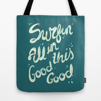 SURFIN' ALL IN THIS Tote Bag by Wesley Bird