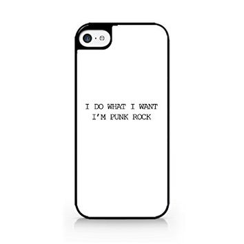 I Do What I Want, I'm Punk Rock - White - iPhone 5C Black Case