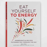Eat Yourself To Energy By Gill Paul - Urban Outfitters