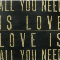 Reclaimed Wood Sign- All You Need Is Love-Black