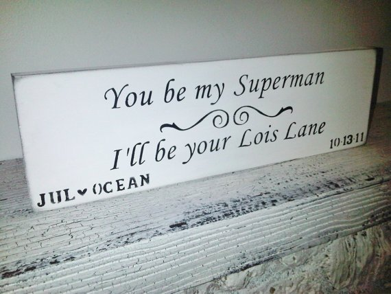 "Wedding Signs, Customized wedding sign ""You be my Superman, I'll be your Lois Lane"" customzied names and date"