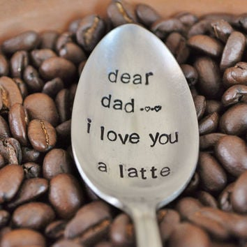 DEAR DAD, I Love You A Latte (TM) - Vintage Coffee Spoon for your Coffee Lovin' Papa
