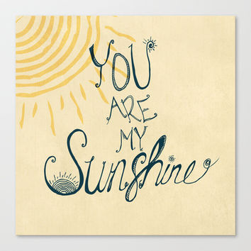 You are my sunshine Canvas Print by rskinner1122
