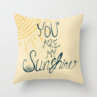 You are my sunshine Throw Pillow by rskinner1122