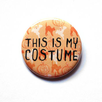 This Is My Costume Halloween Buttons Pinback Orange Sayings