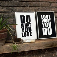Do what you love / Love what you do Screenprints by coniLab