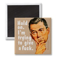 Hold on... magnets from Zazzle.com