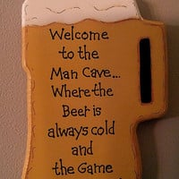 Hand Painted Wooden Beer Mug Man Cave Sign, &quot;Welcome to the Man Cave... Where the Beer is Always Cold and the Game is Always On.&quot;