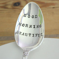 Good Morning Beautiful - Hand Stamped Spoon - Vintage Gift
