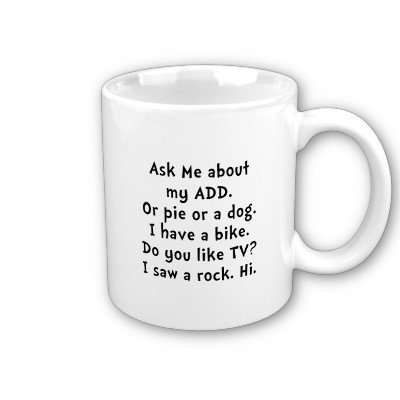 My ADD Coffee Mug from Zazzle.com