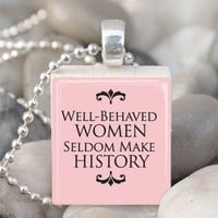 Scrabble Tile Pendant Well Behaved Women Pendant Well Behaved Women Necklace With Silver Ball Chain (A522)