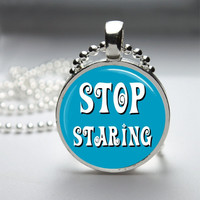 Round Glass Bezel Pendant Stop Staring Pendant Funny Necklace With Silver Ball Chain (A3841)