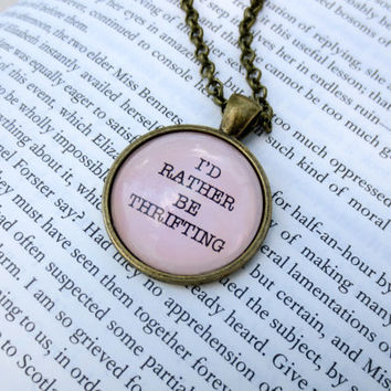 I'd Rather Be Thrifting Necklace Glass Pendant
