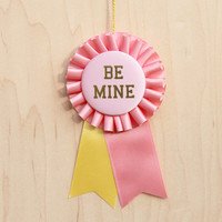 Be Mine - Prize Ribbon Award Rosette Valentine / Pink and Yellow