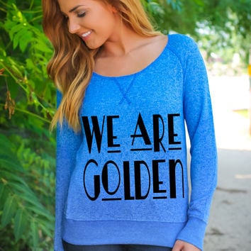 We Are Golden - Sweater Fleece