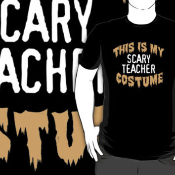 Limited Edition 'This is my scary teacher costume' Halloween T-Shirt