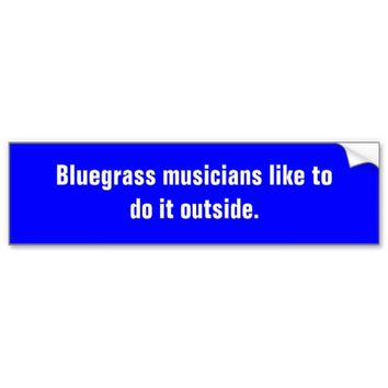 Bluegrass Musicians Like To Do It Outside