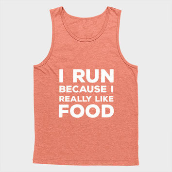 I run because i really like food Unisex Tank Top