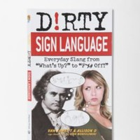 Dirty Sign Language By James T. &amp; Allison O. Van