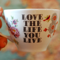 Set of Two Oversized China Teacups and Saucers -Love the life you live