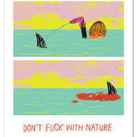 A S H K A H N / L O S A N G E L E S ? Don&#x27;t Fuck With Nature print