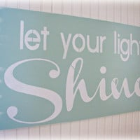 Let Your Light Shine - Antiqued Inspiration Sign- Happy - Robin&#x27;s Egg Blue