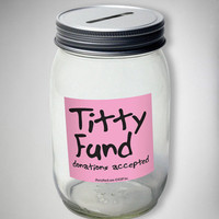 Titty Fund Mason Jar Bank