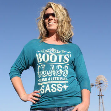 Teal Boots Class and A Little Sass Shirt