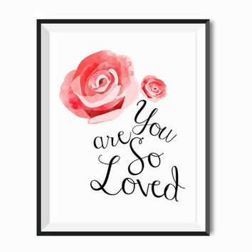 You Are So Loved Print Wedding Decor love Nursery Art Kids Wall Art Baby Shower Gift Rose Watercolor Art Paris Home Decor Wall Decor Fashion