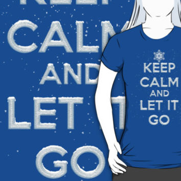 Keep Calm and Let It Go T Shirts, Hoodies and More