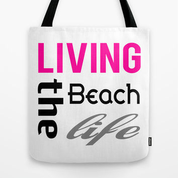 Living The Beach Life Pink Tote Bag by raineon
