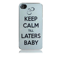 Keep Calm Till Laters Baby iPhone Case (50 Shades Of Grey)