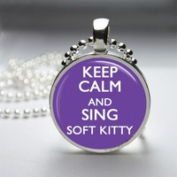 Keep Calm And Sing Soft Kitty Glass Tile Bezel Round Pendant Necklace