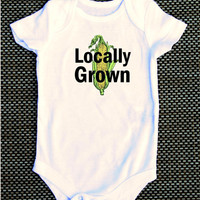 Locally grown, corn baby Onesuit support local funny shirt new mom new dad