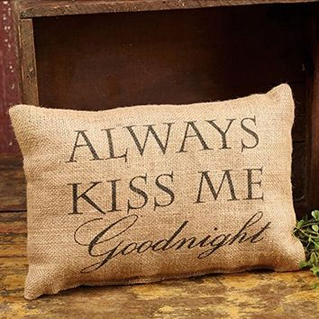Always Kiss Me Goodnight - French Flea Market Burlap Accent Throw Pillow 12-in x 8-in