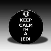 Keep Calm I'm a Jedi - Magnet, Mirror, Bottle Opener or Pin